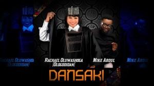 Rachael Oluwashoga – Dansaki ft. Mike Abdul (Video)