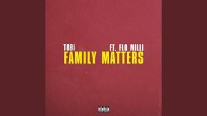 TOBi Ft. Flo Milli – Family Matters