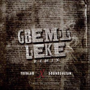 Teeblaq – Gbemileke Remix ft. Sound Sultan