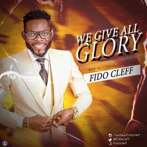 Fido Cleff – We Give All Glory
