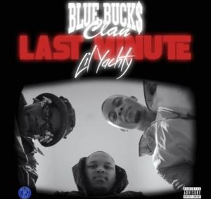 BlueBucksClan Ft. Lil Yachty – Last Minute