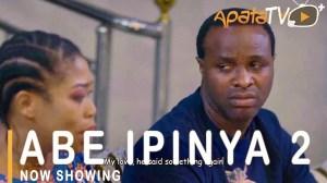 Abe Ipinya Part 2 (2021 Yoruba Movie)