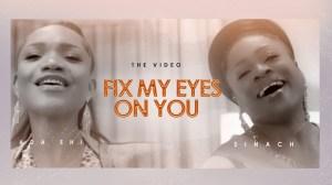 Ada Ehi – Fix My Eyes On You ft. Sinach (Video)