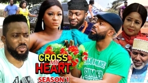 Cross My Heart (2021 Nollywood Movie)