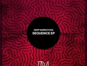 Deep Narratives – Sequence EP