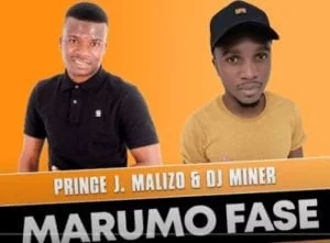 Prince J.Malizo x Dj Miner – Marumo Fase