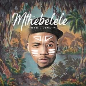 Tete & Leko M – Mthebelele