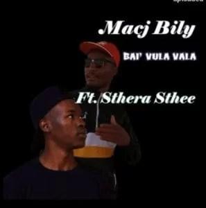 Macj Bily – Bai Vula Vala feat Sthera Sthee
