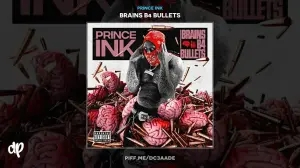 Prince Ink - Brains B4 Bullets