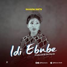 Sharom Smith – Idi Ebube