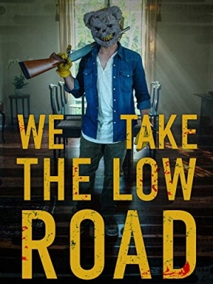 We Take the Low Road (2019) (Movie)