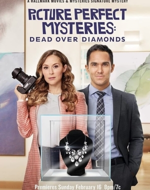 Picture Perfect Mysteries: Dead Over Diamonds (2020)