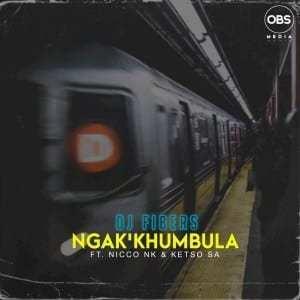 DJ Fibers – Ngak'khumbula Ft. Nicco NK, Ketso SA