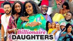 Billionaires Daughter (2021 Nollywood Movie)