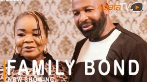 Family Bond (2021 Yoruba Movie)