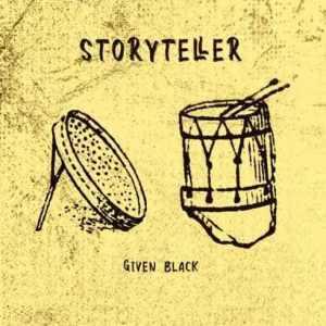 Given Black – Story Teller