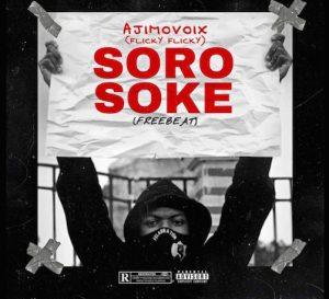 Ajimovoix – Soro Soke (Free Beat)