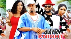 Dark Knight Season 4 (Nollywood Movie)