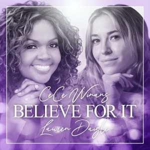 CeCe Winans – Believe For It Ft. Lauren Daigle