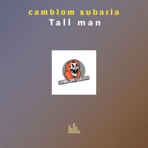 Camblom Subaria – Tall Man (EP)