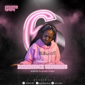 Black Chiina – Reminisce Sessions Vol 6