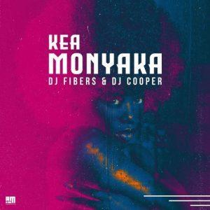 DJ Fibers – Kea Monyaka ft. DJ Cooper