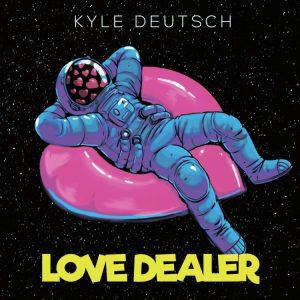 Kyle Deutsch – Love Dealer