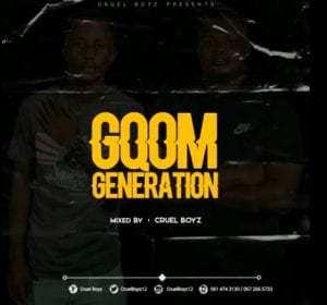 Cruel Boyz – Gqom Generation