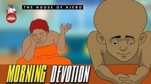 House Of Ajebo  – Morning Devotion (Comedy Video)