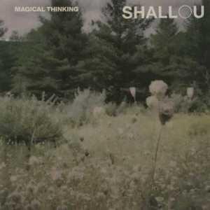 Shallou - Magical Thinking (Album)