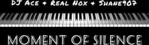 DJ Ace, Real Nox & Shane907 - Moment of Silence