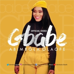 AUDIO + VIDEO: Abimbola Olaofe – Gbabe