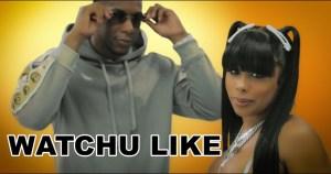 Rah Swish & DreamDoll - Watchu Like (Video)