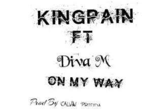 King Pain – On My Way Ft. Diva M