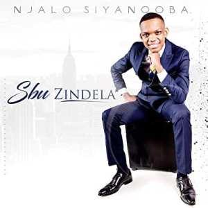 Sbu Zindela – Njalo Siyanqoba