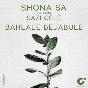 Shona SA, Sazi Cele – Bahlale Bejabule (Original Mix)