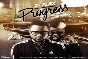 D Flex – Progress ft King Jerry