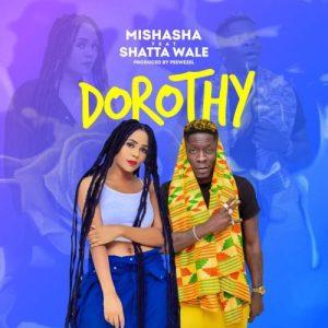 Mishasha – Dorothy Ft. Shatta Wale
