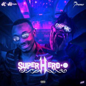 K-Brwn ft. Dremo – Superhero