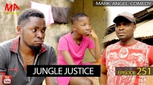 Mark Angel – Jungle Justice (Episode 251) [Comedy Video]