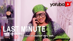 Last Minute (2021 Yoruba Movie)