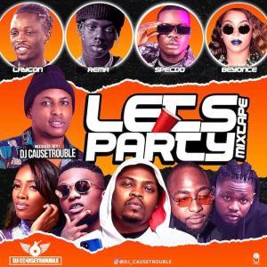 DJ CauseTrouble – Lets Party Mix 2020