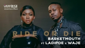 Basketmouth – Ride Or Die ft. LadiPoe, Waje (Video)