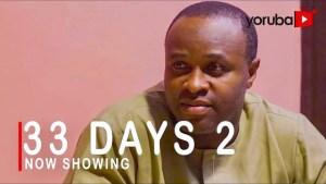 33 Days Part 2 (2021 Yoruba Movie)
