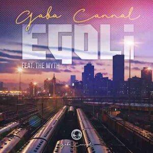 Gaba Cannal – eGoli Ft. The Myth