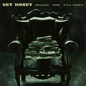 Melvoni Feat. DDG & Tyla Yaweh - GET MONEY