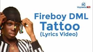 Fireboy DML - Tattoo (Lyrics Video)