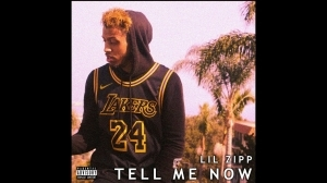 Lil ZiPP - Tell Me Now (Video)