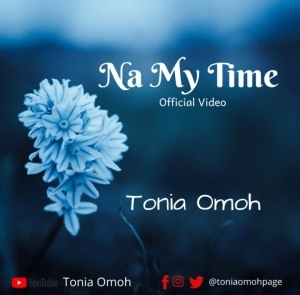 Tonia Omoh – Na My Time (Video)
