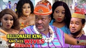 Billionaire King And His Wives Season 6